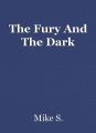 The Fury And The Dark