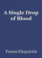 A Single Drop of Blood