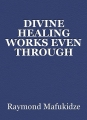 DIVINE HEALING WORKS EVEN THROUGH MUSIC