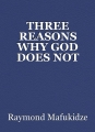 THREE REASONS WHY GOD DOES NOT ANSWER PRAYERS