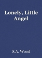 Lonely, Little Angel