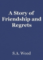 A Story of Friendship and Regrets