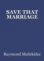 SAVE THAT MARRIAGE