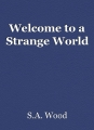 Welcome to a Strange World