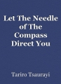 Let The Needle of The Compass Direct You