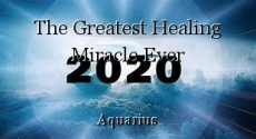 The Greatest Healing Miracle Ever