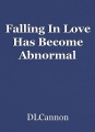 Falling In Love Has Become Abnormal