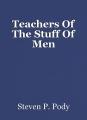 Teachers Of The Stuff Of Men