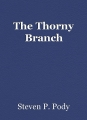 The Thorny Branch