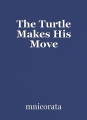 The Turtle Makes His Move