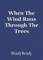 When The Wind Runs Through The Trees