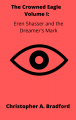 The Crowned Eagle-Volume I: Eren Shasser and the Dreamer's Mark