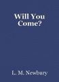 Will You Come?