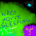 When You're Sleeping (Night 2) - A Parliament of Owls