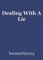 Dealing With A Lie