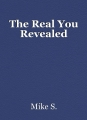 The Real You Revealed