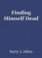 Finding Himself Dead