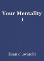 Your Mentality 1