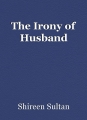 The Irony of Husband