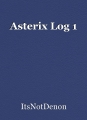 Asterix Log 1