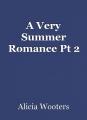 A Very Summer Romance Pt 2