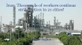 Iran: Thousands of workers continue strike action in 21 cities!