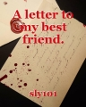 A letter to my best friend.