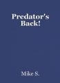 Predator's Back!