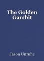 The Golden Gambit