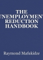 THE UNEMPLOYMENT REDUCTION HANDBOOK