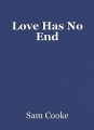 Love Has No End