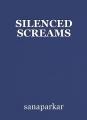 SILENCED SCREAMS