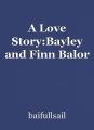 A Love Story:Bayley and Finn Balor