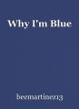 Why I'm Blue