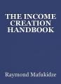 THE INCOME CREATION HANDBOOK