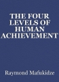 THE FOUR LEVELS OF HUMAN ACHIEVEMENT