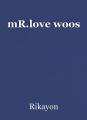 mR.love woos