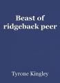 Beast of ridgeback peer