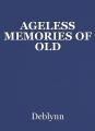 AGELESS MEMORIES OF OLD