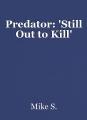 Predator: 'Still Out to Kill'