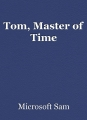 Tom, Master of Time