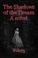 The Shadows of the Dream A novel