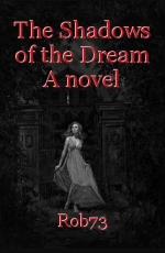 The Shadows of the Dream A novel