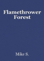 Flamethrower Forest
