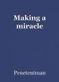 Making a miracle