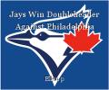 Jays Win Doubleheader Against Philadelphia