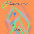 A Woman, Freed