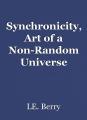 Synchronicity, Art of a Non-Random Universe