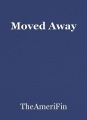 Moved Away