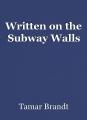 Written on the Subway Walls